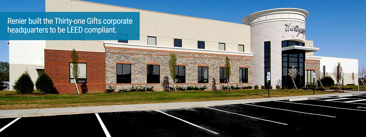 Renier built the Thirty-one Gifts corporate headquarters to be LEED compliant.